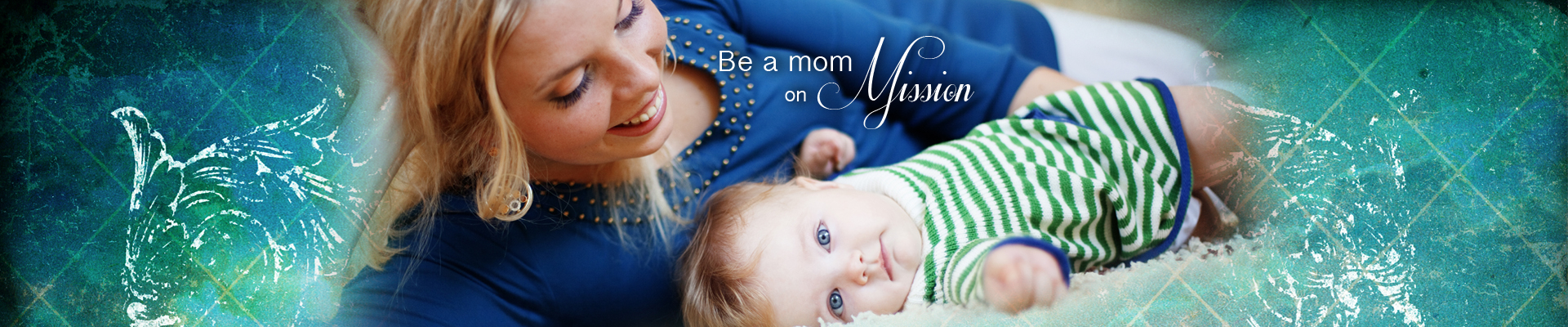 Be a Mom on Mission!